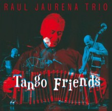 Raul Jarena Trio - Tango Friends - (peregrina music)