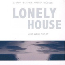 Kurt Weill - Lonely House