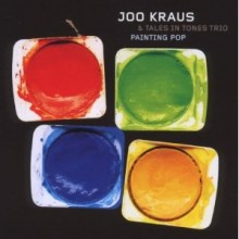 Joo Kraus & - Tales in Tones Trio - Painting Pop (Edel Records)
